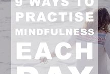 Mindfulness / Mindfulness and meditation tips to create a calmer, peaceful life and live in the moment. How to practice mindfulness. How to meditate.