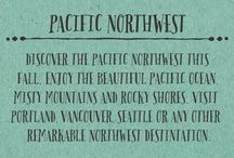 Pacific Northwest / by Christine Smith