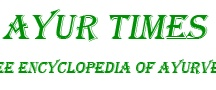 Ayur Times / www.ayurtimes.com is free online encyclopedia of herbs, alternative medicine, health and fitness.