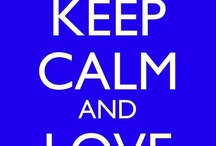 keep calm and love......