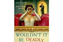 Wouldn't It Be Deadly / Book 1, Eliza Doolittle and Henry Higgins Mystery Series / by D. E. Ireland Author