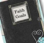 Faith Goals / 1. Pages from my faith journal. 2. Ideas to include in my faith journal. 3. Ideas created with the Faith Goals collection from Faithfully Yours found at http://www.faithfullyyours.net/Shopping/Faithfully-Yours/Faith-Goals