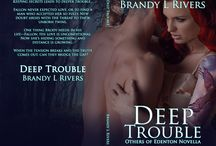 Deep Trouble / Keeping secrets leads to deeper trouble…  Fallon never expected love, or to find a man who accepted her so fully. New doubt arises with the threat to their unborn twins.  One thing Brody needs in his life—Fallon. His love is unconditional. Now she's hiding something and distance is growing.  When the tension breaks and the truth comes out, can they bridge the gap?
