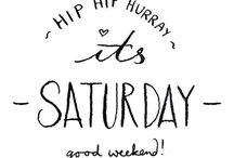 Saturday is here!