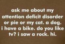 Yep, that's me / ADD, introvert, socialy awkward, procrastinator, mental me