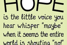 Hope / There is always hope.