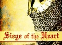 Siege of the Heart / images related to the promotion of my medieval romance Siege of the Heart (avail April 2014)