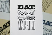 eat. drink. be married. / by Ann Marie Reynolds Irvine