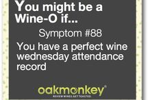 WINE ~ You Might Be A Wino-O if...
