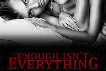 Enough Isn't Everything / First book in the 'Everything' Trilogy. Cover, teasers ectera