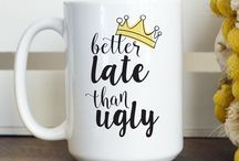 Get your inspirational mug on / Coffee mugs that inspire and make you smile.