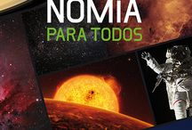 Astronomía / Para los aficionados a observar y estudiar los cuerpos celestes del universo: planetas, satélites, estrellas, cometas, galaxias, agujeros negros...