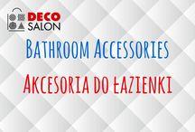 Łazienka | Bathroom in Decosalon / bathroom accessories / akcesoria do łazienek