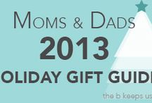 2013 Holiday Gift Guide - Moms & Dads / The top gifts for Moms & Dads this 2013 Holiday Season