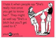 Funny Your e cards quotes / by Joelle Medeiros Lilavois