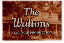 The Waltons / by Pamela Danner