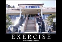Exercise and Fitness / by Lynn DeRosia