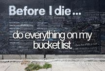 Bucket List / things to do before i die..  / by Amber Kress