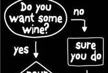 Wino Wisdom / Quotes and sayings that every wine lover can live by!