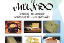 A010 - QUESOS DEL MUNDO / La historia de los quesos es una de las más impresionantes en el colorido y fantasía del mito, la leyenda y la tradición. / by Jaime Ariansen Cespedes