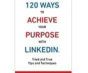 120 Ways Publishing - Books / Books published by 120 Ways Publishing http://120ways.com/shop 120 Ways To Achieve Your Purpose With LinkedIn 120 Ways To Attract The Right Career Or Business 120 Ways To Market Your Business Hyper Locally