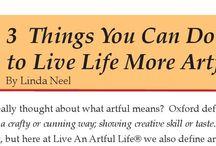 Inspiration & Artful Living / Get inspired!  Read Live An Artful Life Magazine.
