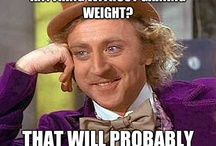 Condescending Wonka / by Laura Hornbeck