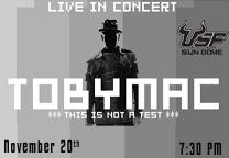"TobyMac: ""This Is Not A Test Tour"" - November 20, 2015 / TobyMac's This is Not a Test Tour, featuring Britt Nicole and Colton Dixon and introducing up-and-coming musical artist, Hollyn, is coming to the USF Sun Dome on Friday, November 20, 2015 at 7:30PM."