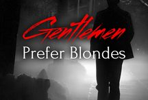 """Gentlemen Prefer Blondes / Fangirl favorite Alexander Kingston has a """"type""""—blonde, willowy and sophisticated. He doesn't give mousey wardrobe mistress Elizabeth a second look, until she transforms herself and sets out to seduce him. But dark desires are at play. Before long their erotic encounter will turn into a date to die for.  Inside Scoop: This story contains sinister themes and predatory intentions."""