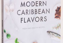 My Cookbook Modern Caribbean Flavors / Fresh and healthy recipes with a modern twist made with fresh Caribbean ingredients.