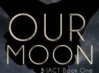 Our Moon (JACT 1) / http://amzn.to/2aMyqWH