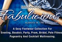 Step Into The Spotlight / Check out Fabulicious: A sexy footwear collection for evening, boudoir, party, prom, bridal, pole fitness, pageantry and cocktail waitressing.