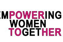 Empowerment of Woman and Girls Everywhere! / Quotes, Ideas, and thoughts on how to empower each other as females