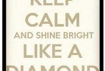 Keep Calm and... / by Bianca Abila
