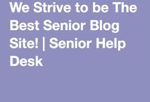 Best Senior Blogs / We Strive to be The Best Senior Blog Site! www.seniorhelpdesk.com is easy to use and free.