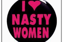 Nasty Women Unite & Resist!