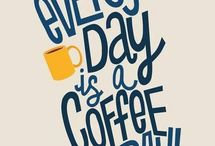 Coffee Motto / That's why coffee makes us happy...