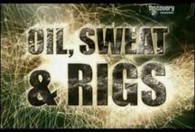 Oil, Sweat & Rigs!