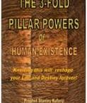 3-Fold Pillar Powers / THE THREE-FOLD PILLAR POWERS Of HUMAN EXISTENCE - Knowing this will reshape your Life and Destiny forever!  This is one of the greatest books ever written on earth! Prophet Dr. Stanley Kuforiji has written this great book to reveal the power of God in you; the Seed of greatness that germinates till eternity according to His Will. This great Prophet of God said in his words, Every human nature is a spirit being that journeys between two worlds.........