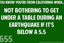 You know you're from California when... / by Crystal Gebhardt