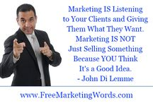 Daily Marketing Quotes / Enjoy these Daily Marketing Quotes from John Di Lemme.  Grab a hold of John's *57* Must Use Words in Every Piece of Marketing You Do for Your Business at www.FreeMarketingWords.com