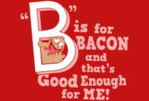 BACON....a food group of it's own! / by Moe Margetts