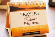 Prayers for Emotional Wholeness / Pray a meaningful prayer to bring your life to a deeper place and find emotional wholeness.