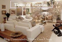Tipos de Paredes! / Veja + Inspirações e Dicas de decoração no blog!  www.construindominhacasaclean.com