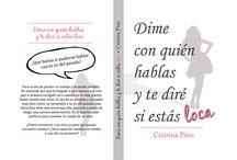 Dime con quién hablas y te diré si estás loca / Espacio dedicado a mi primera novela Ya a la venta en www.bubok.es  http://www.bubok.es/libros/245612/Dime-con-quien-hablas-y-te-dire-si-estas-loca
