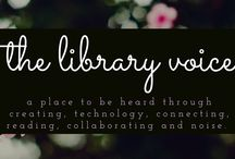 The Library Voice / A place to be heard through creating, technology, connecting, reading, collaborating and noise.