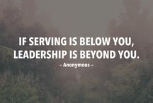 Servant Leader / Quotes & Images to Reflect Servant Leaders
