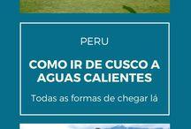 Peru / Dicas de viagem do Peru para você planejar seu roteiro em Lima, Cusco e Machu Picchu