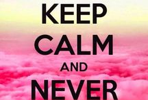K E E P  C A L M / Keep calm, never give up