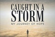 Caught in a Storm My Journey of Hope